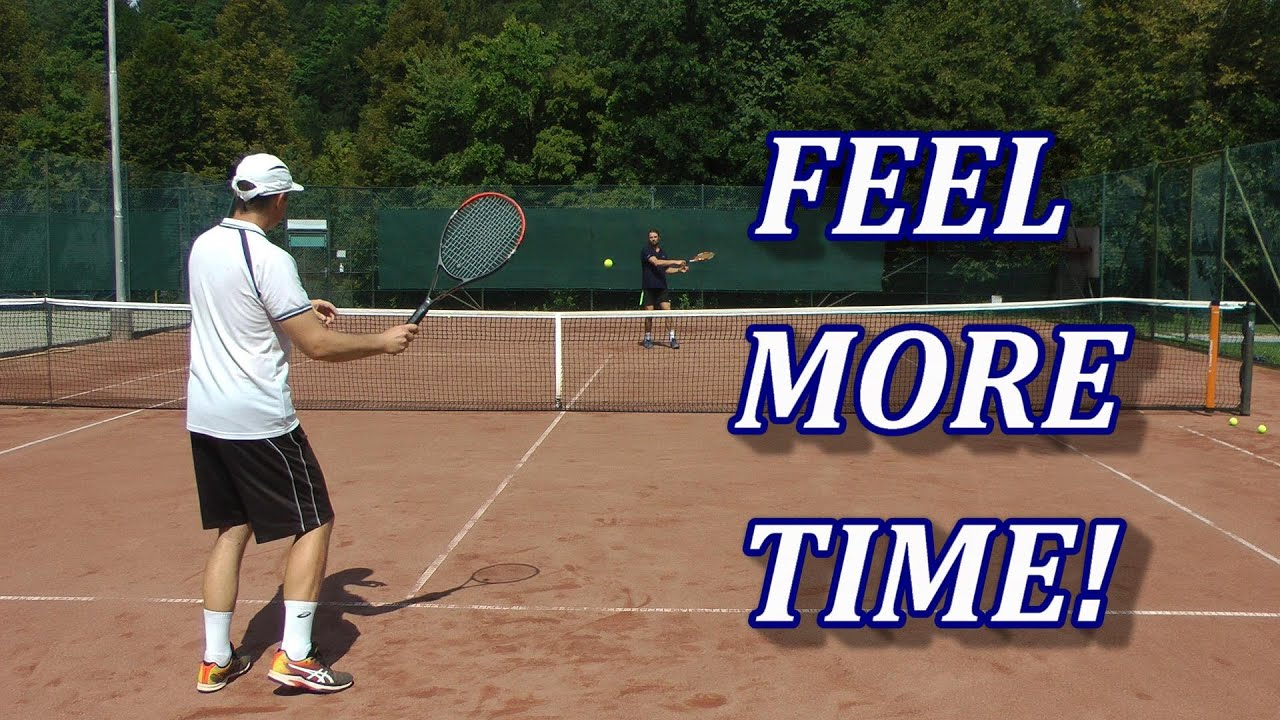 How To Feel More Time In Tennis And Not Be Rushed