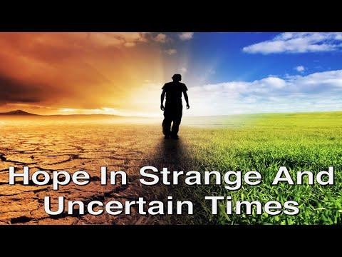 November 7, 2020 - Hope In Strange And Uncertain Times - Rabbi Larry Feldman