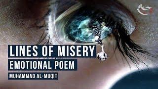Lines of Misery - Emotional Poem - Muhammad al-Muqit