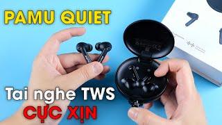 Tai nghe Pamu Quiet cực xịn: chip Qualcomm aptX, có chống ồn chủ đồng, chống nước IPX4, giá 89$