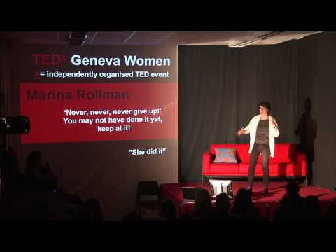 Never, Never, Never Give Up: Marina Rollman At TEDxGenevaWomen 2013