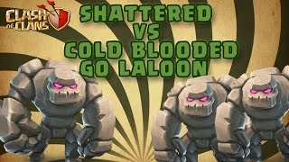 TH9 SHATTERED VS COLD BLOODED GOLALOON - CLASH OF CLANS 3-STAR ATTACKS 2017