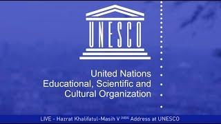 Historic Unesco Speech | Caliph of the Messiah | #EuropeTour2019