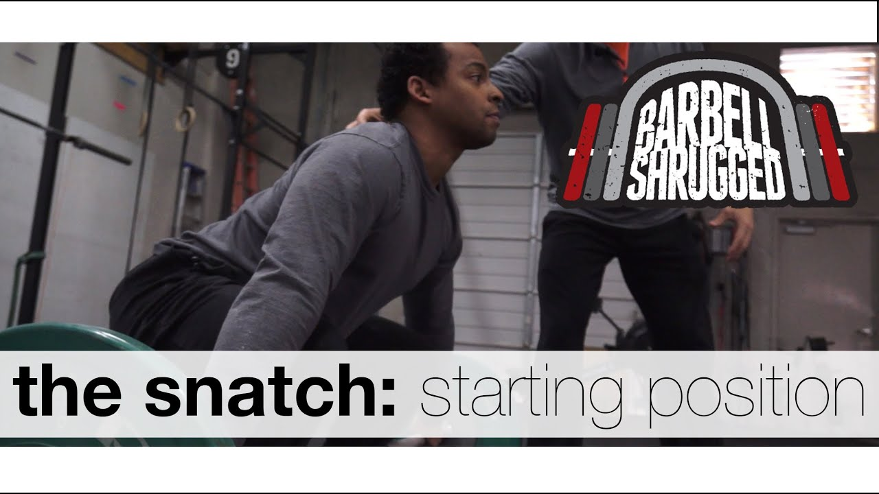 The Snatch: Starting Position - Technique WOD