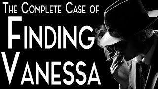 Finding Vanessa [COMPLETE] | CreepyPasta Storytime