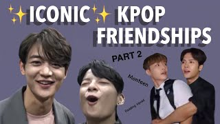 Iconic Kpop Friendships *BeStIe ViBeS OnLy* Part 2