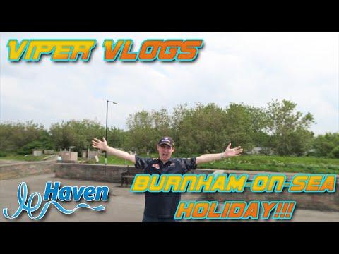 Viper Vlogs... Haven Burnham-On-Sea