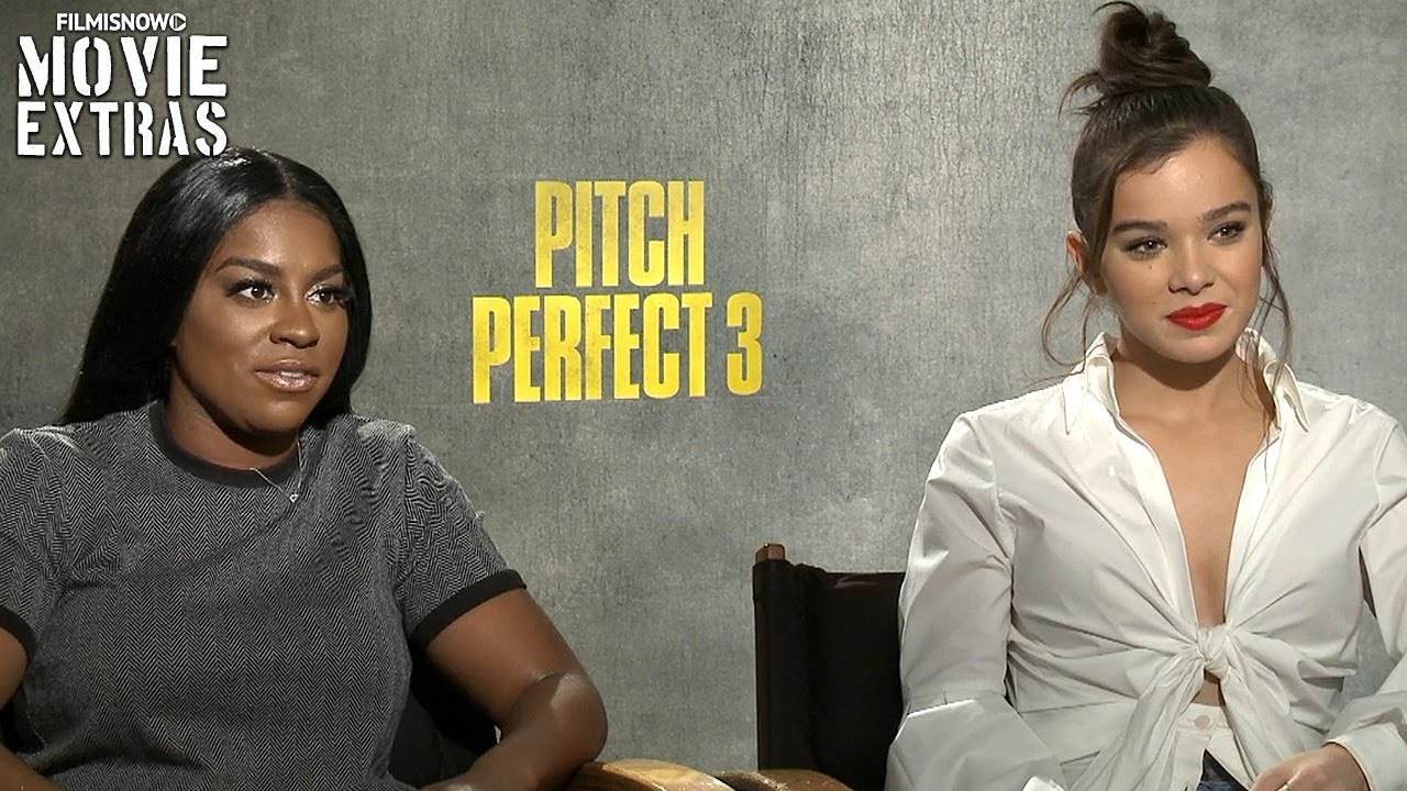 Pitch Perfect 3 2017 Hailee Steinfield Ester Dean Talk About Their Experience Making The Movie
