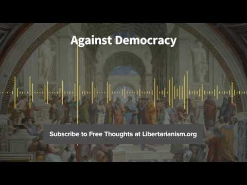 Episode 152: Against Democracy (with Jason Brennan)