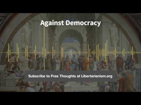 Episode 152: Against Democracy (with Jason Brennan)
