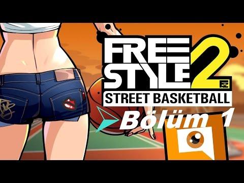 FreeStyle Street Basketball 2 #Bölüm 1 [TÜRKCE]