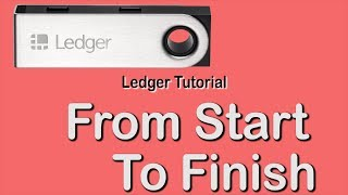 Ledger Nano S Tutorial 2019 - FULL CLASS!!! (for Absolute Beginners)