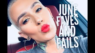 June Favorites & Fails