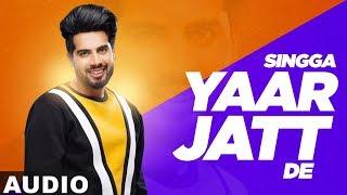 Yaar Jatt De (Full Audio)   Singga   Desi Crew   Sukh Sanghera   Latest Punjabi Songs 2019