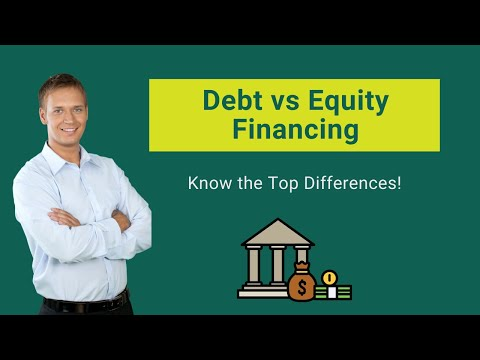 Debt vs Equity Financing | Advantages & Disadvantages | Key Differences