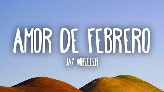 Jay Wheeler - Amor De Febrero (Letra/Lyrics)