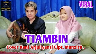 Klasik tunggal terbaik - TIAMBIN -Cover Rani Arjuliyanti - Cipt. Munzir B .