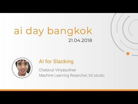 AI for Slacking (AI Day Bangkok 2018)
