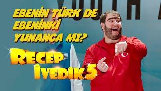 Ebenin Türk de Ebeninki Yunanca mı? | Recep İvedik 5