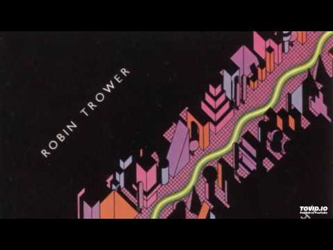 Robin Trower - I'm Out to Get You