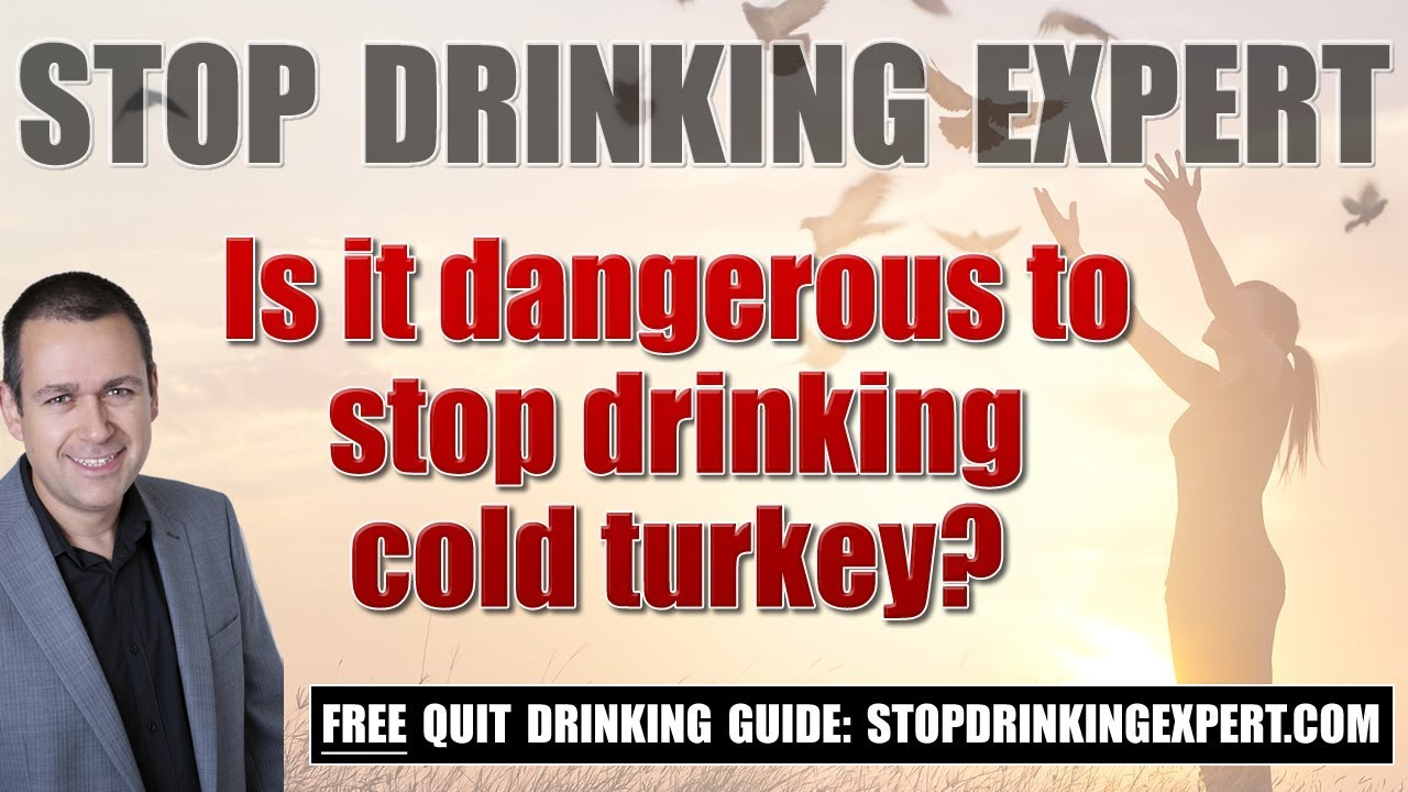 Don T Stop Drinking Cold Turkey