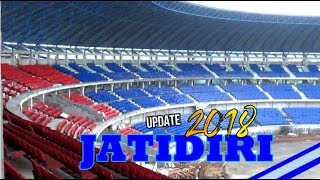 Update Stadion Jatidiri PSIS Semarang ✔ Akhir Desember 2018