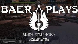 Baer Plays Blade Symphony (Indie Spotlight - November 24 2013)