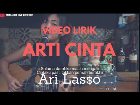 Arti Cinta Ari Lasso [ Lirik ] Tami Aulia Cover