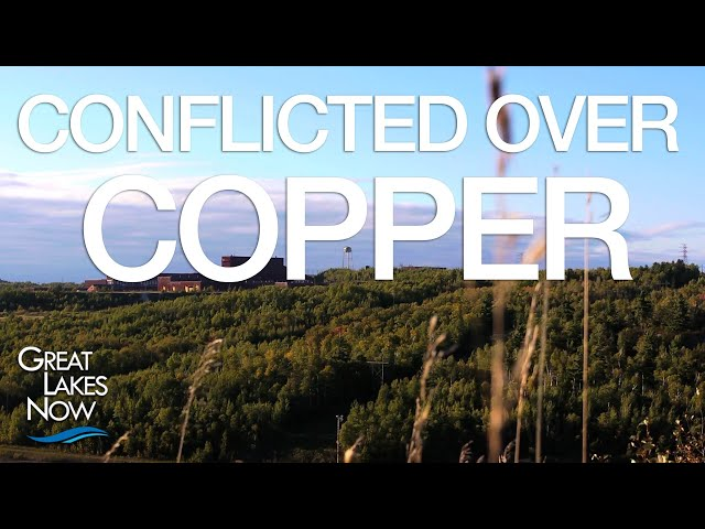Conflicted Over Copper - Great Lakes Now - 1018 - Segment 1