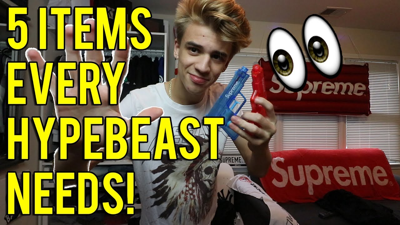 5 THINGS EVERY HYPEBEAST SHOULD HAVE Blazendary