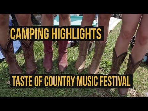2015 Taste of Country Music Festival - Day 1 Camping Highlights