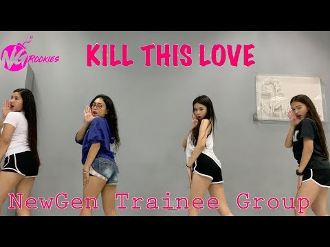 KILL THIS LOVE - Black Pink | TRAINEE GROUP NewGen Rookies Practice