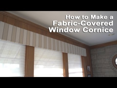 How to Make a Fabric-Covered Window Cornice