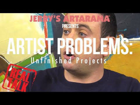 Artist Problems - Real Talk: Unfinished Projects