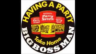Big Boss Man 'Party 7' [Full Length] - from Humanize (Blow Up)
