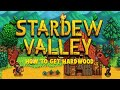 How to get Hardwood [Stardew Valley]