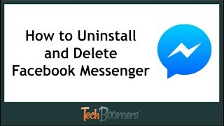 How to Uninstall and Delete Facebook Messenger
