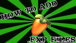 How to install .FXP files into Nexus on FL Studio