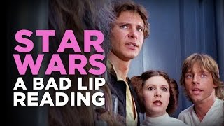 'STAR WARS: A Bad Lip Reading'