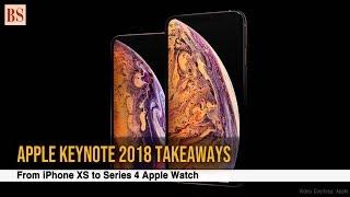 Apple Keynote 2018 takeaways: From iPhone XS to Series 4 Apple Watch
