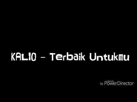 Kalio - Terbaik Untukmu ( Lyric Video) 2018