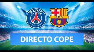 (SOLO AUDIO) Directo del PSG 1-1 Barcelona en Tiempo de Juego COPE