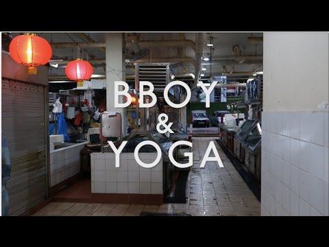 BBOY & YOGA (Episode 4)