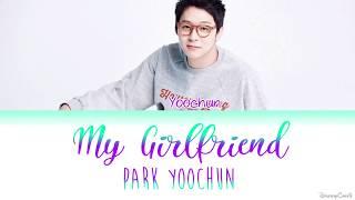 Park Yoochun (박유천) - My Girlfr…
