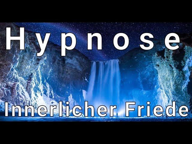 Hypnose -Innerlicher Friede- (Tiefenentspannung und tiefer Ausgleich) (Neue Version)