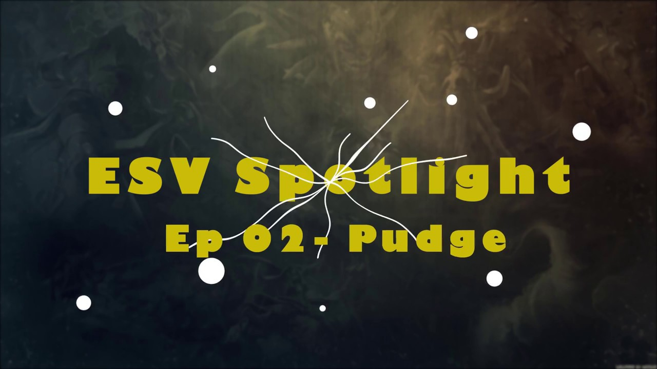 Hướng dẫn Pudge - Gã đồ tể mặt thộn - ESV Spotlight 7.xx