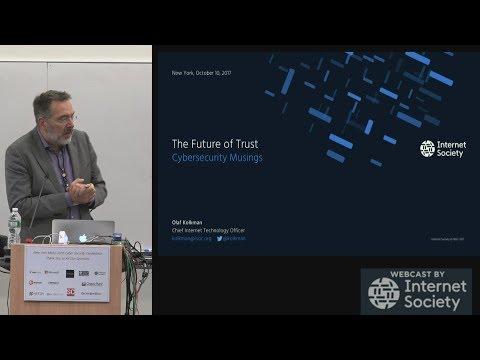 Olaf Kolkman - The Future of Trust - Oct 5 2017