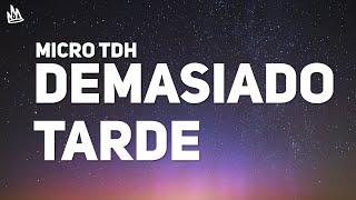 Micro TDH - Demasiado Tarde (Letra) (ft. Lenny Tavarez)