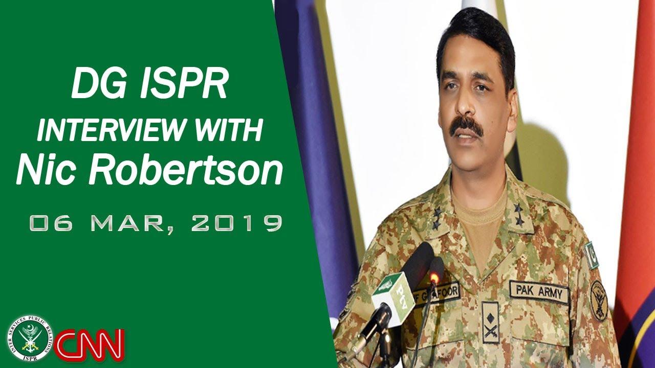 Exclusive Interview of DG ISPR with Nic Robertson | CNN - 6 Mar 2019