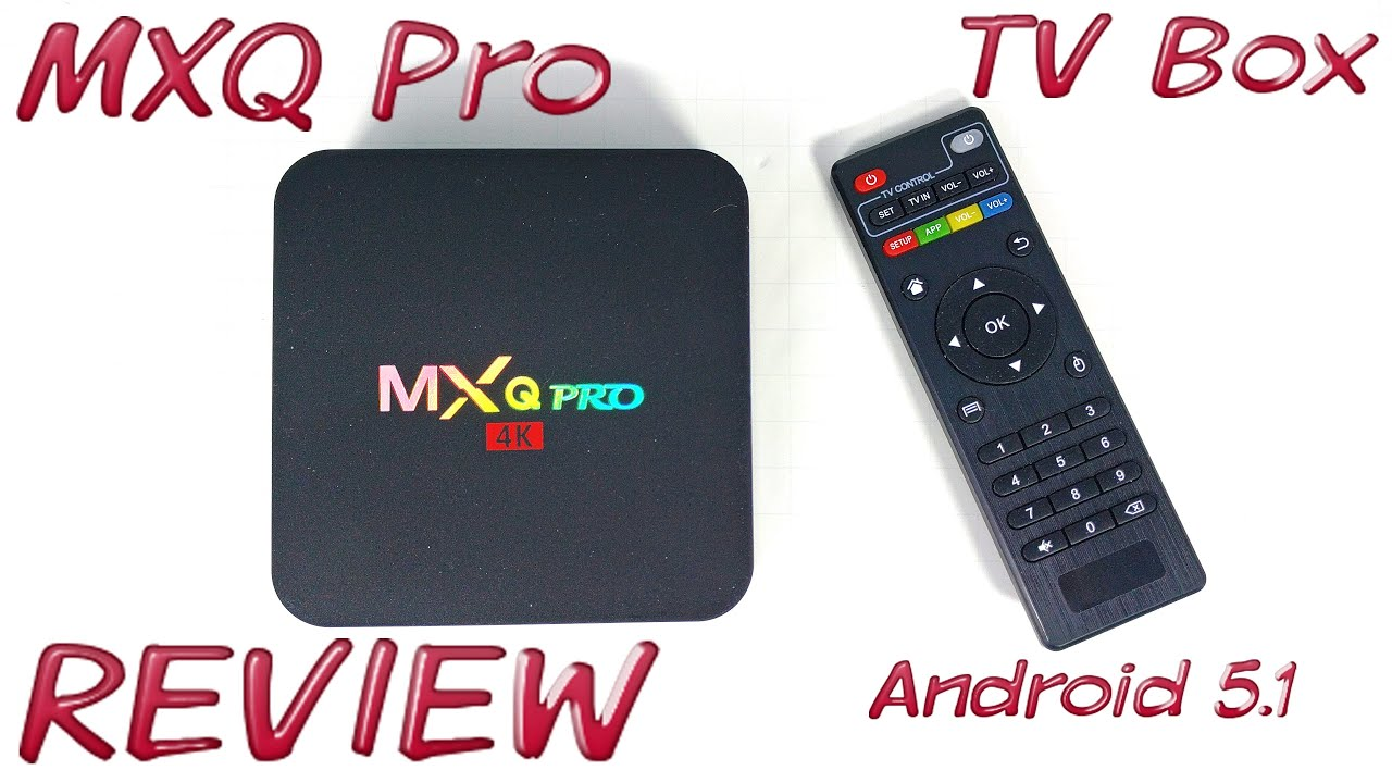Mxq Pro Tv Box Review Amlogic S905 Android 51 Youtube